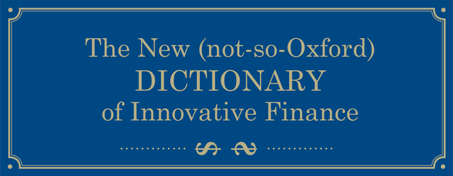 The_new_not-so-Oxford_dictionary_of_Innovative_Finance